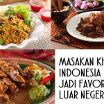 Part 2 – Kuliner Asli Indonesia yang Terkenal di Luar Negeri