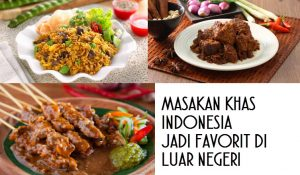 Masakan Khas Indonesia Jadi Favorit Di Luar Negeri