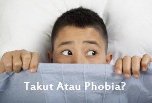 Takut atau Phobia