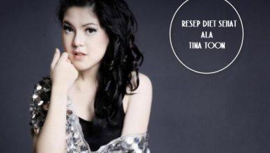 5 Resep Diet Sehat Ala Tina Toon
