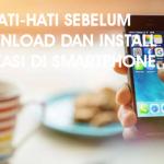 Jangan Coba Pasang Aplikasi Ini di Handphone (Part 2)