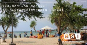 Liburan dan Hangout di Pantai Bandengan, Jepara
