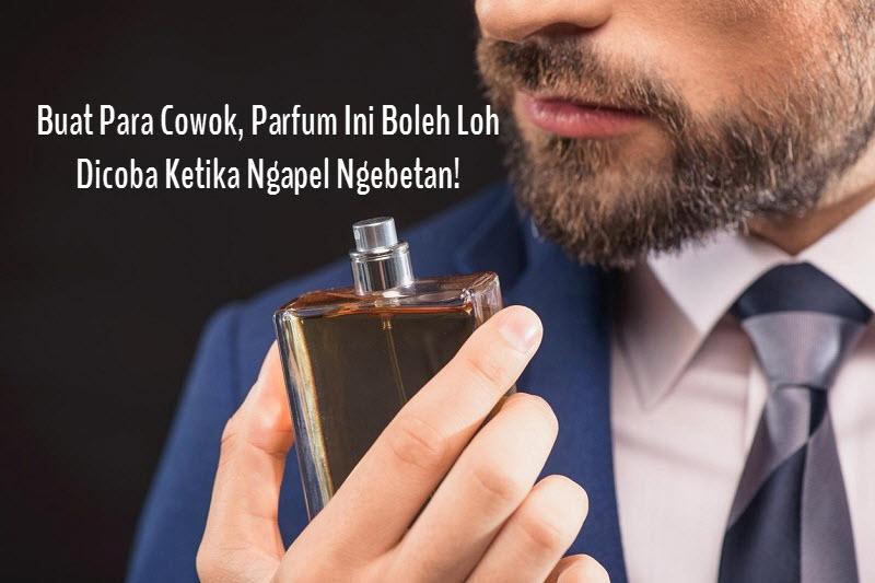 Parfum Pria untuk Ngapel Gebetan