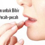 5 Perawatan Bibir Supaya Tidak Lagi Kering Maupun Pecah-pecah
