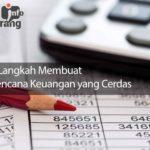 8 Langkah Membuat Rencana Keuangan yang Cerdas