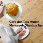 Cara Mudah Mencegah Obesitas Tanpa Diet