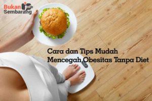 Cegah Obesitas Tanpa Diet